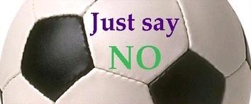 Football - Just Say No!
